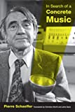 In Search of a Concrete Music, Schaeffer, Pierre, 0520265734