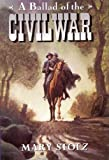 A Ballad of the Civil War, Mary Stolz, 0064420884