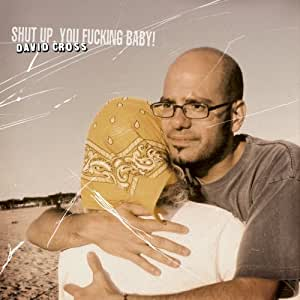 Shut Up, You Fucking Baby! [Vinyl]