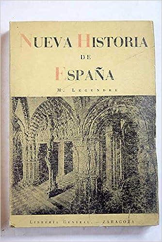 NUEVA HISTORIA DE ESPAÑA: Amazon.es: Maurice LEGENDRE : Libros