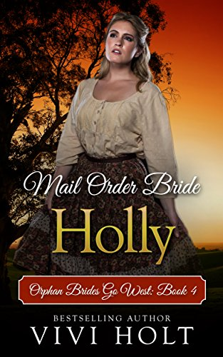 Mail Order Bride: Holly (Orphan Brides Go West Book 4) (English Edition)