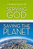 img - for Serving God, Saving the Planet: A Call to Care for Creation and Your Soul book / textbook / text book