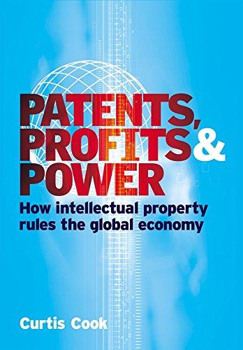 Patents, Profits & Power: How Intellectual Property Rules the Global Economy pdf epub