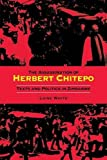 img - for The Assassination of Herbert Chitepo: Texts and Politics in Zimbabwe by Luise S. White (2003-06-04) book / textbook / text book
