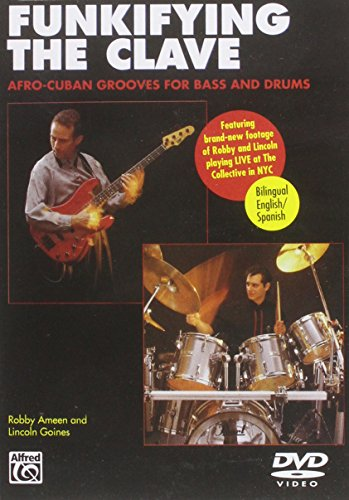 Funkifying the Clave: Afro-Cuban Grooves for Bass and Drums( English & Spanish) -