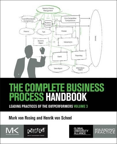 The Complete Business Process Handbook: Leading Practices of the Outperformers, Volume 3
