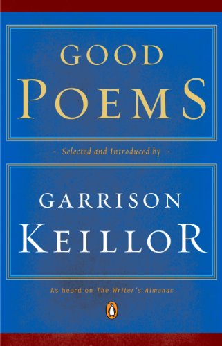 Good Poems (Good Poems Garrison Keillor Table Of Contents)