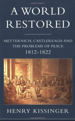 The World Restored: Metternich, Castlereagh, and the Problems of Peace, 1812-22 pdf epub