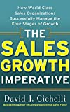 img - for The Sales Growth Imperative: How World Class Sales Organizations Successfully Manage the Four Stages of Growth book / textbook / text book
