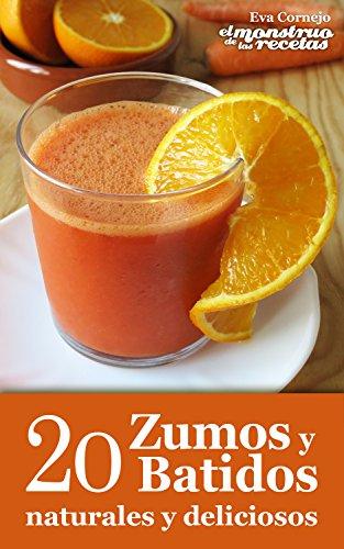 20 zumos y batidos naturales y deliciosos (Cocinando nº 3) (Spanish Edition)