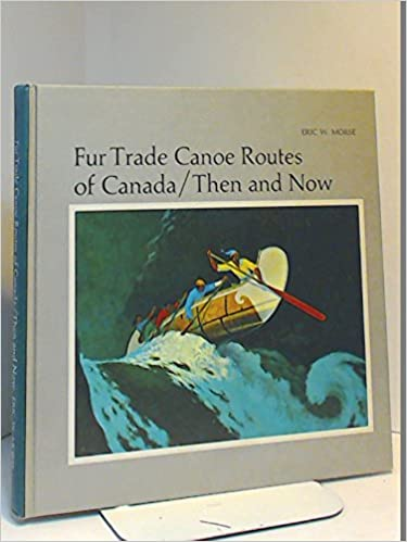 Book Fur Trade Canoe Routes of Canada/ Then and Now