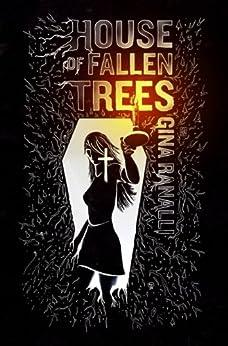 House of Fallen Trees by [Ranalli, Gina]