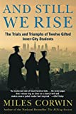 img - for And Still We Rise: The Trials and Triumphs of Twelve Gifted Inner-City Students book / textbook / text book