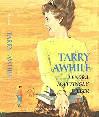 Amazon Com Tarry Awhile Ebook Lenora Mattingly Weber
