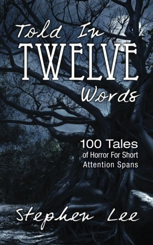 Download Told In Twelve Words: 100 Tales of Horror For Short Attention Spans pdf