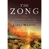 The Zong: A Massacre, the Law and the End of Slavery
