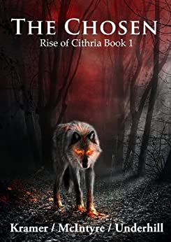 The Chosen (Rise of Cithria Book 1) by [Kramer, Kris, McIntyre, Alistair, Underhill, Patrick]