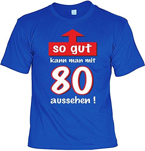 T-Shirt Funshirt - So gut kann man mit 80 aussehen - witziges Spruchshirt als Geschenk zum 80. Geburtstag Humor