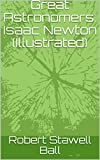 Great Astronomers: Isaac Newton (Illustrated)
