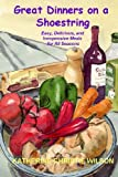 Great Dinners on a Shoestring, Katherine Wilson, 147013716X