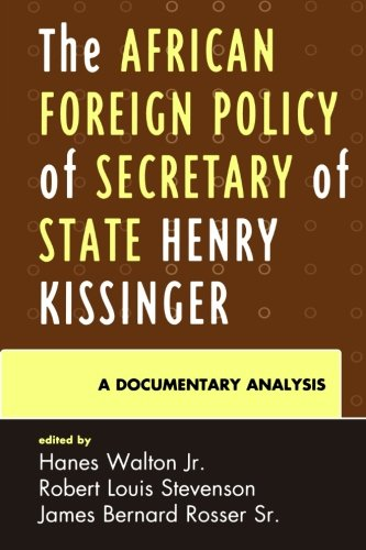 Books : The African Foreign Policy of Secretary of State Henry Kissinger: A Documentary Analysis