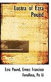Lustra of Ezra Pound, Ezra Pound and Ernest Francisco Fenollosa, 1116189356