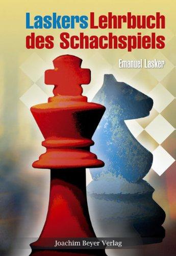 Download Laskers Lehrbuch Des Schachspiels Pdf Emanuel Lasker Monjoilighci