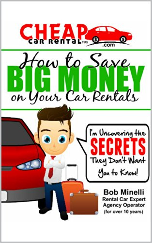 Best buy Cheap Car Rental Tips - How Save Big Money Your Rentals: ' Uncovering the