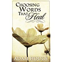 Choosing Words That Heal
