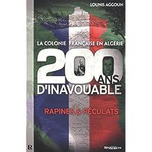 La colonie française en Algérie  - 200 ans d'inavouable
