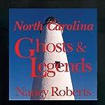 North Carolina Ghosts and Legends   Nancy Roberts