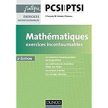Mathématiques Exercices incontournables PCSI-PTSI - 2e éd. (Concours Ecoles d'ingénieurs) (French Edition)