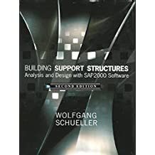 Building Support Structures, 2nd Ed.: Analysis and Design with SAP2000 Software