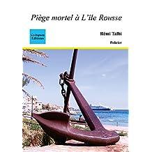 Piège mortel à L'île Rousse (Policier, thriller) (French Edition)