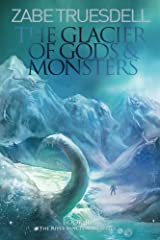 The Glacier of Gods and Monsters (The River Sanctuaries) (Volume 2) Paperback