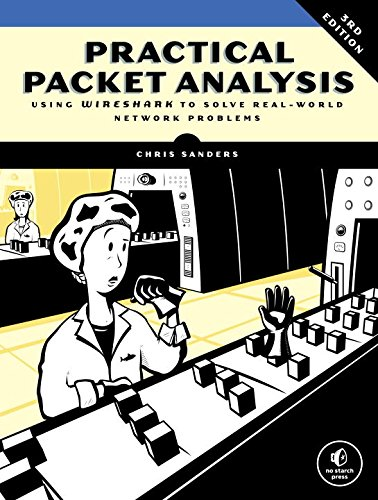 Business-like Packet Analysis, 3E: Using Wireshark to Solve Real-World Network Problems
