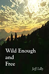Wild Enough and Free Kindle Edition