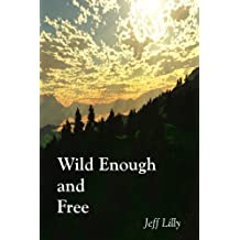 Wild Enough and Free