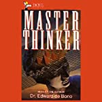 Master Thinker | Dr. Edward De Bono, MD, MA, PhD, DPhil