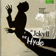 Dr. Jekyll e Mr. Hyde [Dr. Jekyll and Mr. Hyde] (       ABRIDGED) by Robert Louis Stevenson Narrated by Bruno Alessandro, Aurora Cancian, Dario Penne, Marco Mete, Dante Biagioni, Gino La Monica, Emanuela Rossi