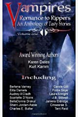 Vampires Romance to Rippers an Anthology of Tasty Stories (Volume 1) Paperback