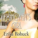 Hemingway's Girl Audiobook by Erika Robuck Narrated by Tavia Gilbert