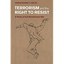 Terrorism and the Right to Resist: A Theory of Just Revolutionary War