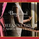 Beguiled Audiobook by Deeanne Gist, J. Mark Bertrand Narrated by Julia Gibson