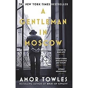 A Gentleman in Moscow: The worldwide bestsellerPaperback – 2 Nov. 2017