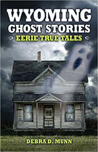Wyoming Ghost Stories Paperback – March 15, 2008 by Debra D Munn (Author)