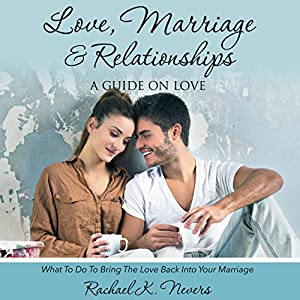 Love, Marriage, and Relationships Audiobook