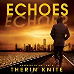 Echoes: Echoes #1 | Therin Knite