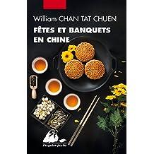 Fêtes et banquets en Chine [nouvelle édition]