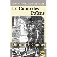 Le Camp des Païens (Illustré) (Romans Populaires Illustrés t. 7) (French Edition)